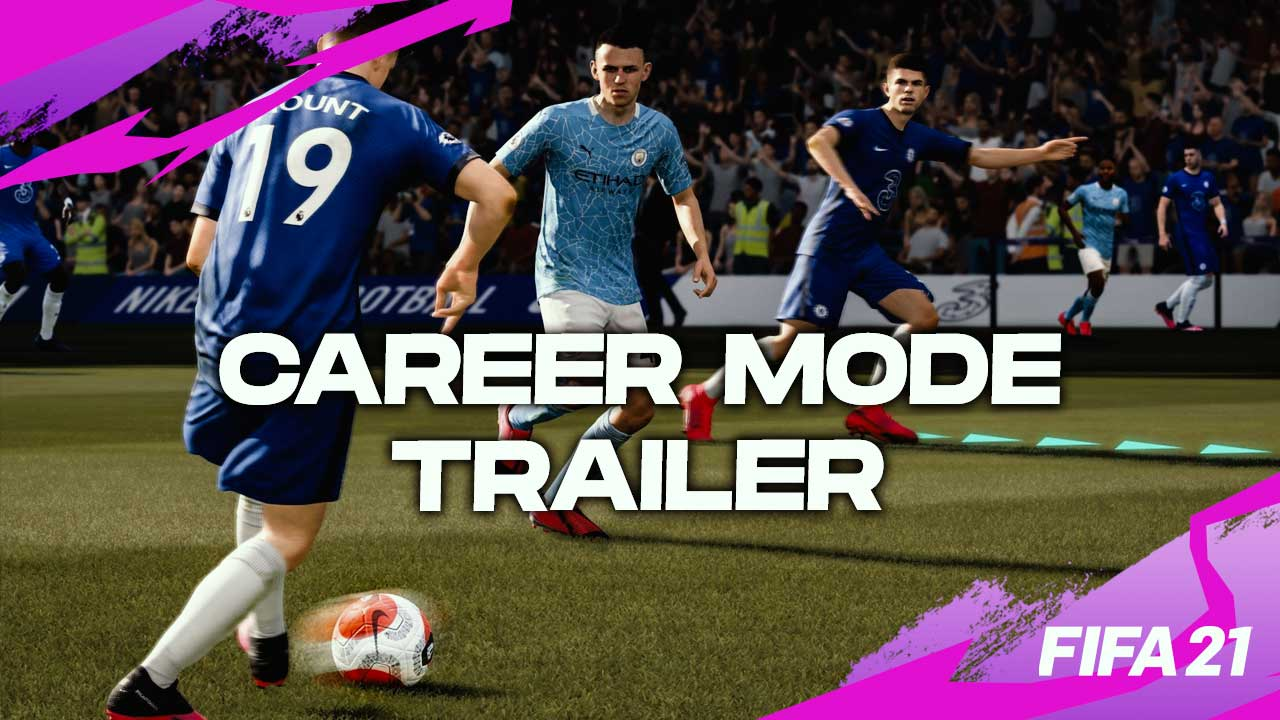 FIFA 21 Career Mode Official Trailer Revealed